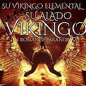 Su Alado Vikingo: Un Romance Paranormal [Her Winged Viking: A Paranormal Romance]: Su Vikingo Elemental nº 3 | AJ Tipton