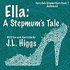 Ella: A Stepmum's Tale Hörbuch von J. L. Higgs Gesprochen von: J. L. Higgs