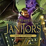 Strike of the Sweepers: Janitors, Book 4 (       UNABRIDGED) by Tyler Whitesides Narrated by Tyler Whitesides