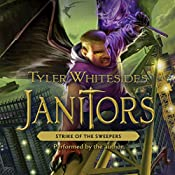 Strike of the Sweepers: Janitors, Book 4 | Tyler Whitesides