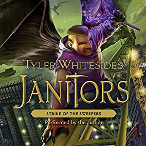Strike of the Sweepers: Janitors, Book 4 | [Tyler Whitesides]