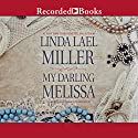 My Darling Melissa Audiobook by Linda Lael Miller Narrated by Pilar Witherspoon