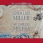 My Darling Melissa   Linda Lael Miller