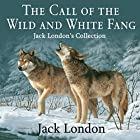 The Call of the Wild and White Fang: Jack London's Collection Hörbuch von Jack London Gesprochen von: Kevin Theis