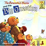 The Berenstain Bears and the Big Questionby Stan Berenstain