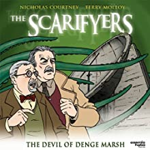 The Scarifyers: The Devil of Denge Marsh Radio/TV Program by Paul Morris Narrated by Nicholas Courtney, Terry Molloy