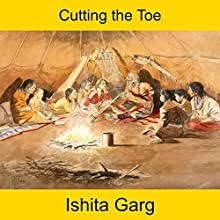 Cutting the Toe Audiobook by Ishita Garg Narrated by John Hawkes