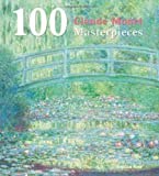 100 Claude Monet Masterpieces. (100 Masterpieces) (0857752502) by Monet, Claude