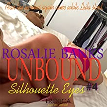 Silhouette Eyes: Unbound, Book 4 Audiobook by Rosalie Banks Narrated by Penelope Norton