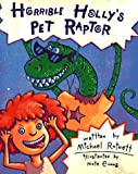 img - for Horrible Holly's Pet Raptor book / textbook / text book