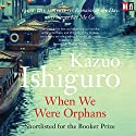 When We Were Orphans (       UNABRIDGED) by Kazuo Ishiguro Narrated by Michael Maloney