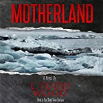 Motherland: The Connor Murray Series, Book 3 | L Todd Wood