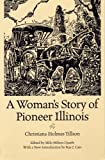 img - for A Woman's Story of Pioneer Illinois (Shawnee Classics) book / textbook / text book