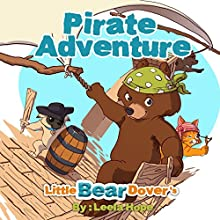 Little Bear Dover's Pirate Adventure Audiobook by Leela Hope Narrated by Annette Martin