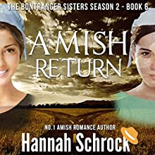 Amish Return: The Amish Bontrager Sisters Short Stories Series, Book 6 Audiobook by Hannah Schrock Narrated by Laura Distler