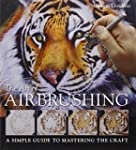 The Art of Airbrushing: A Simple Guid...