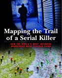 img - for Mapping the Trail of a Serial Killer book / textbook / text book