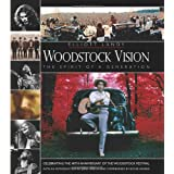 Woodstock Vision - The Spirit of a Generation: Celebrating the 40th Anniversary of the Woodstock Festival ~ Elliott Landy