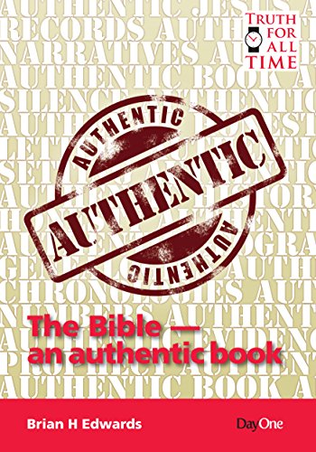 The Bible - An Authentic Book (Truth for All Time)