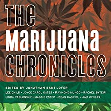 The Marijuana Chronicles (       UNABRIDGED) by Jonathan Santlofer Narrated by Scott Brick, Jonathan Santlofer, Elizabeth Evans, Oliver Wyman, Allyson Johnson, Karen White