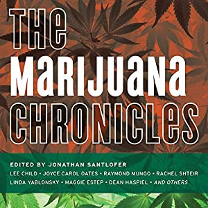 The Marijuana Chronicles Audiobook by Jonathan Santlofer Narrated by Scott Brick, Jonathan Santlofer, Elizabeth Evans, Oliver Wyman, Allyson Johnson, Karen White