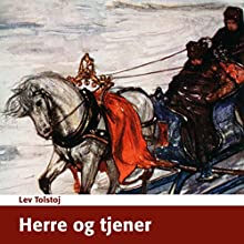 Herre og tjener [Master and Servant] (       UNABRIDGED) by Lev Tolstoj Narrated by Bent Otto Hansen