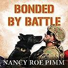 Bonded by Battle Hörbuch von Nancy Roe Pimm Gesprochen von: Carrie Olsen