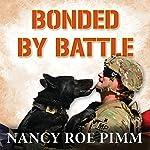 Bonded by Battle | Nancy Roe Pimm