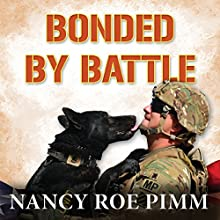 Bonded by Battle Audiobook by Nancy Roe Pimm Narrated by Carrie Olsen