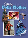 Sewing Dolls' Clothes: 27 Projects to...