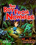 The Boy from Nowhere (Muddy Tom's Wacky Adventures)