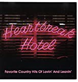 img - for Heartbreak Hotel: Favorite Country Hits of Lovin' and Leavin' book / textbook / text book