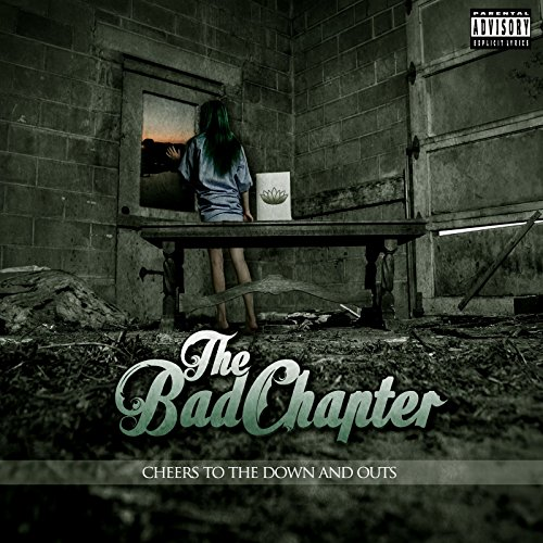 The Bad Chapter-Cheers To The Down And Outs-2015-KzT Download