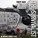 The Survivalist: Finest Hour (       UNABRIDGED) by Dr. Arthur T. Bradley Narrated by John David Farrell