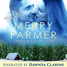 Catch a Falling Star: Second Chances, Book 3 Audiobook by Merry Farmer Narrated by Dawnya Clarine