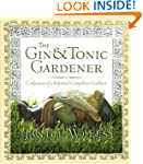 Gin & Tonic Gardener: Confessions of...