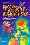 Hexen, Monster, K�rbisgeister. Das Bu...