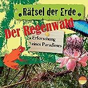 Der Regenwald: Erforschung eines Paradieses (Rätsel der Erde) | Theresia Singer