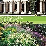 Das Paradies auf Erden: Die Gärten der Zisterzienser