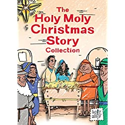 The Holy Moly Christmas Story Collection