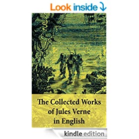 The Collected Works of Jules Verne in English: The Best of Jules Verne, including: Around the World in Eighty Days + Twenty Thousand Leagues Under the ... Moon + Five Weeks in a Balloon + many more