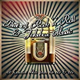 Best of Rock 'n' Roll & Jukebox Music: 100 Greatest Hits from the 50s & 60s