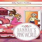 Hannah's Pink World | Betty Keathley