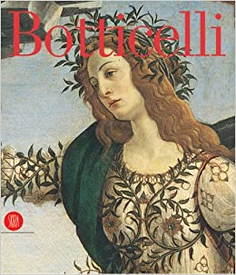 Botticelli: From Lorenzo the Magnificent to Savonarola: Pier-Luigi De