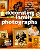 Decorating With Family Photographs: Creative Ways to Display Your Treasured Memories
