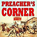 Preacher's Corner: Gunfighter of the West, Book 1 Audiobook by Bruce G. Bennett Narrated by Jeffery Lynn Hutchins