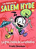 Salem Hyde 2: LA GRAN FIESTA DE CUMPLEAÑOS (Las diabluras de Salem Hyde)