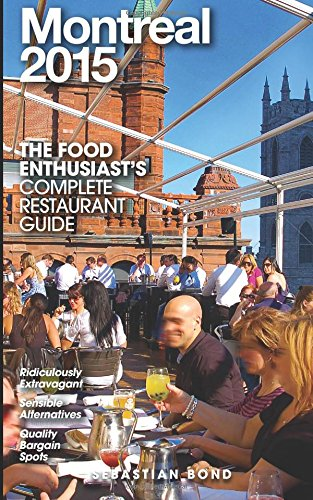 Montreal - 2015 (The Food Enthusiast's Complete Restaurant Guide)