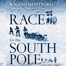 Race for the South Pole: The Expedition Diaries of Scott and Amundsen (       UNABRIDGED) by Roland Huntford Narrated by Bronson Pinchot