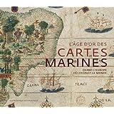 L'âge d'or des cartes marines : Quand l'Europe découvrait le monde